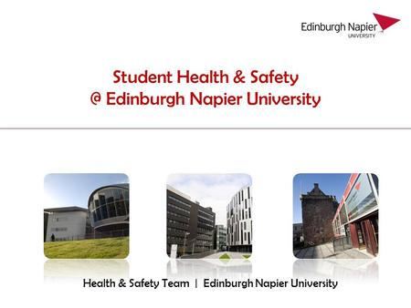 Student Health & Edinburgh Napier University Health & Safety Team | Edinburgh Napier University.