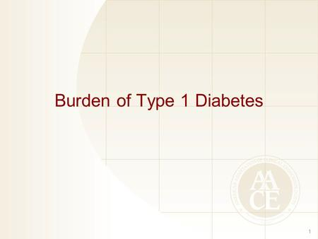 Burden of Type 1 Diabetes