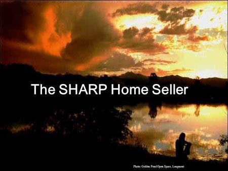 The SHARP Home Seller Photo: Golden Pond Open Space, Longmont.