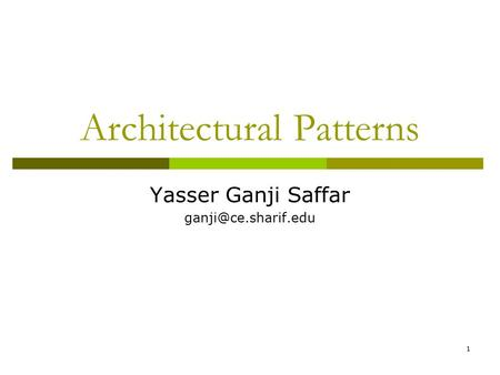 1 Architectural Patterns Yasser Ganji Saffar