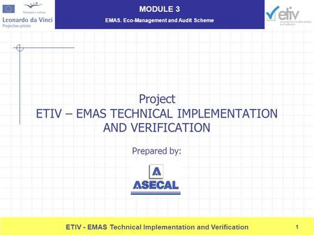 "1 ETIV - EMAS Technical Implementation and Verification 1 Project ETIV – EMAS TECHNICAL IMPLEMENTATION AND VERIFICATION Prepared by: Case study ""Implementation."