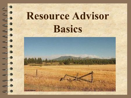Resource Advisor Basics. READ Qualifications 4 Basic 32 – Basic Firefighter Training 4 IS 700 – Intro to NIMS 4 ICS-200 – Online class is available 4.