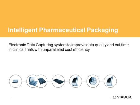 Intelligent Pharmaceutical Packaging Electronic Data Capturing system to improve data quality and cut time in clinical trials with unparalleled cost efficiency.
