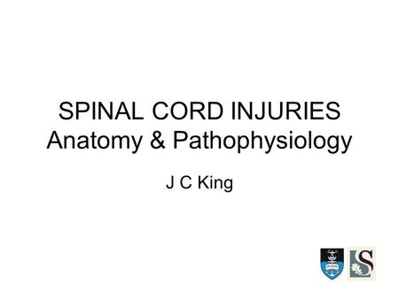SPINAL CORD INJURIES Anatomy & Pathophysiology