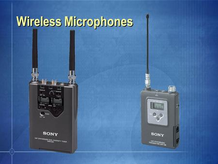 Wireless Microphones. Sony Wireless Microphones Functionality High-End WRT-WRR-MB8N Mid-Range WRT-WRR-MB-806 Cost-Effective UWP Series PC Remote ControlYesNo.
