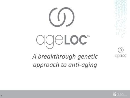 1 A breakthrough genetic approach to anti-aging. 2 What is ageLOC? What is gene expression? LifeGen, who are they? What do they do? What is vitality and.