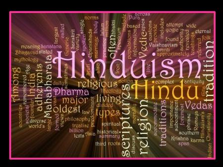 Hinduism One of the oldest known <strong>religions</strong> in the world. Unlike most other <strong>religions</strong>, Hinduism has: -No single founder -No single scripture -No commonly.