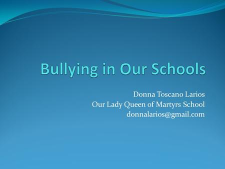 Donna Toscano Larios Our Lady Queen of Martyrs School
