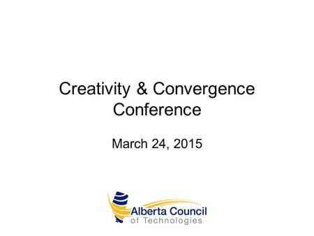 Creativity & Convergence Conference March 24, 2015.