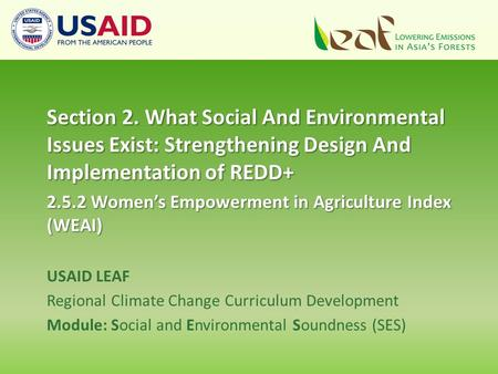 USAID LEAF Regional Climate Change Curriculum Development Module: Social and Environmental Soundness (SES) Section 2. What Social And Environmental Issues.