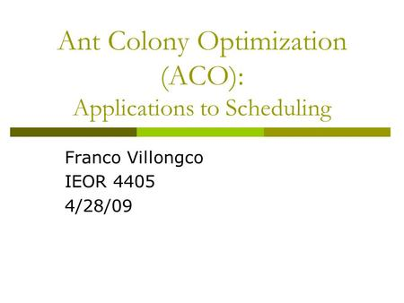 Ant Colony Optimization (ACO): Applications to Scheduling