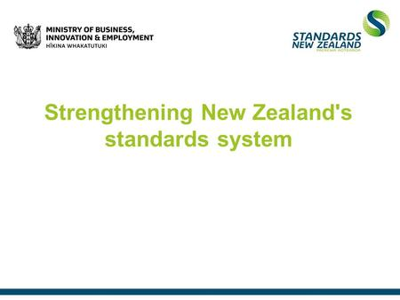 Strengthening New Zealand's standards system. Cabinet's decisions New institutional arrangements for standards development Independent statutory board.