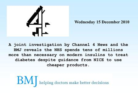 A joint investigation by Channel 4 News and the BMJ reveals the NHS spends tens of millions more than necessary on modern insulins to treat diabetes despite.
