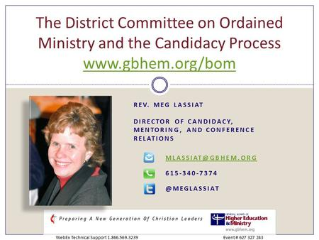 REV. MEG LASSIAT DIRECTOR OF CANDIDACY, MENTORING, AND CONFERENCE RELATIONS The District Committee on Ordained.