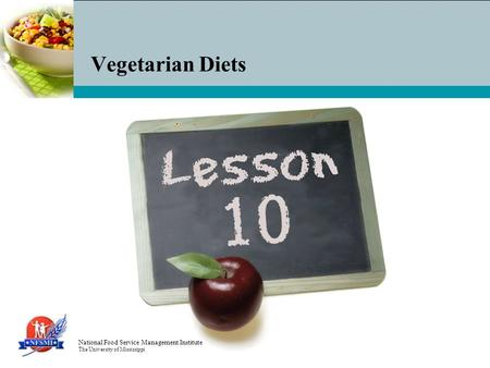 National Food Service Management Institute The University of Mississippi Vegetarian Diets.