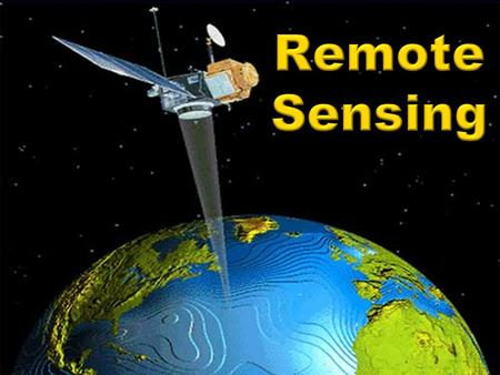 Remote Sensing Space-based Earth exploration and planetary exploration began with the International Geophysical Year (IGY) which was also the beginning.