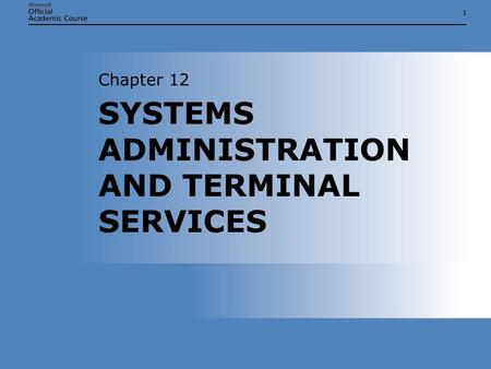11 SYSTEMS ADMINISTRATION AND TERMINAL SERVICES Chapter 12.