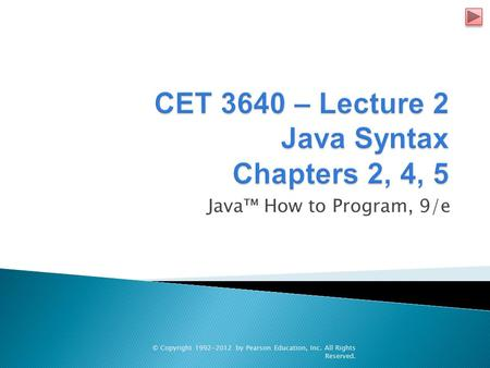 Java™ How to Program, 9/e © Copyright 1992-2012 by Pearson Education, Inc. All Rights Reserved.