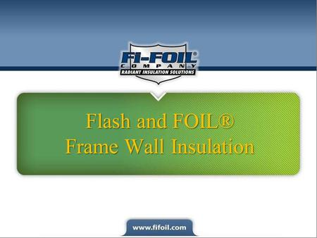 Flash and FOIL® Frame Wall Insulation. Module 1 Masonry Wall Insulation Hybrid Spray Foam and Reflective Insulation System – Fi-Foil® Company Introduces…