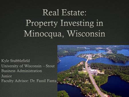 Research Questions:Research Questions:  What motivates a person to purchase an investment property in Minocqua, WI?  Why would they choose to invest.