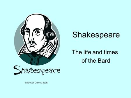 Shakespeare The life and times of the Bard Microsoft Office Clipart.