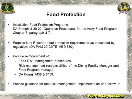 Food Protection Installation Food Protection Programs DA Pamphlet 30-22, Operation Procedures for the Army Food Program, Chapter 3, paragraph 3-7. Purpose.