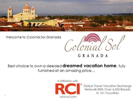 Best choice to own a deeded dreamed vacation home, fully furnished at an amazing price… www.rci.com In Affiliation with Global Travel Vacation Exchange.