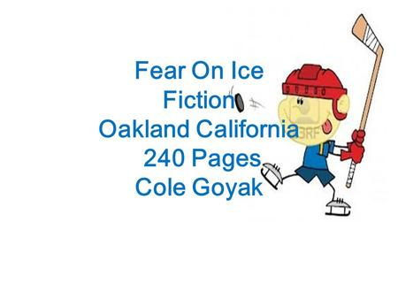 Fear On Ice Fiction Oakland California 240 Pages Cole Goyak.