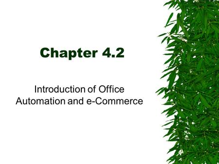 Chapter 4.2 Introduction of Office Automation and e-Commerce.