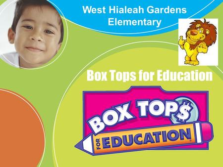 Box Tops for Education West Hialeah Gardens Elementary.