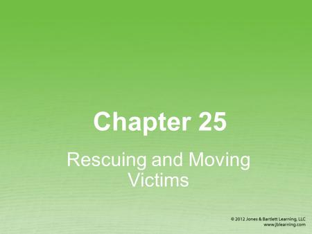 Rescuing and Moving Victims