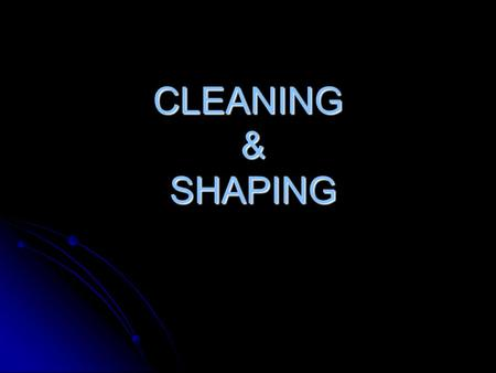 CLEANING & SHAPING. ENDODONTIC STORY Successfulendodontics Biomechanical preparation Root canal obturation DIAGNOSIS.