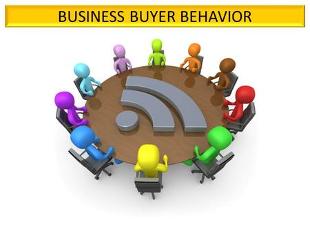 BUSINESS BUYER BEHAVIOR