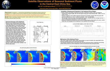 Center for Satellite Applications and Research (STAR) Review 09 – 11 March 2010 Satellite Observations of Seasonal Sediment Plume in the Central East China.