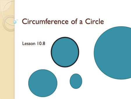 Circumference of a Circle Lesson 10.8. Perimeter the perimeter is the distance around a figure.