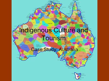 Indigenous Culture and Tourism