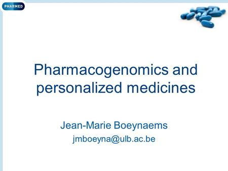 Pharmacogenomics and personalized medicines Jean-Marie Boeynaems