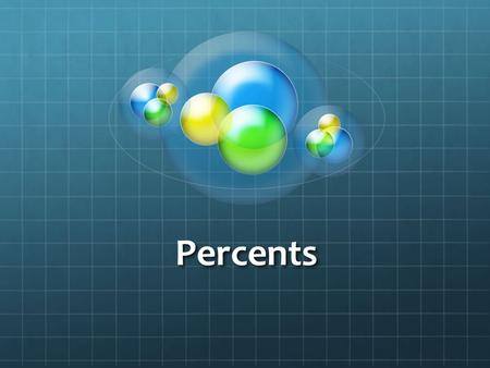 "Percents. What is percent? Percent (or per cent) means ""per 100"" or ""out of 100"" For example: If you answered 90 out of 100 questions correctly on a test."