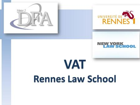 VAT Rennes Law School.  Features :  A general tax based on consumption,  An indirect tax,  A real and proportional tax.  Levied at each stage in.