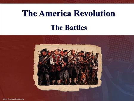 The America Revolution The Battles The America Revolution The Battles.