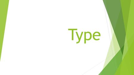 Type. Type Relationships  Type is the basic building block of any printed page.  Since it is often necessary to have more than one typeface on a page,