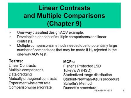 STA 6166 - MCP1 Linear Contrasts and Multiple Comparisons (Chapter 9) One-way classified design AOV example. Develop the concept of multiple comparisons.