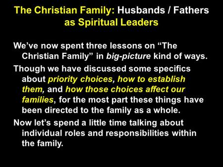 The Christian Family: Husbands / Fathers as Spiritual Leaders