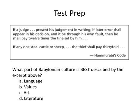 Test Prep What part of Babylonian culture is BEST described by the excerpt above? a. Language b. Values c. Art d. Literature.
