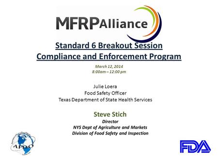 Steve Stich Director Safety and Inspection Standard 6 Breakout Session Compliance and Enforcement Program March 12, 2014 8:00am – 12:00 pm Julie Loera.