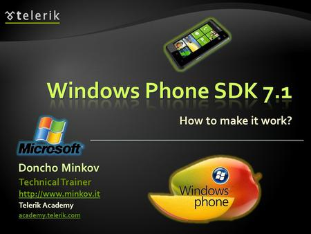 How to make it work? Doncho Minkov Telerik Academy academy.telerik.com Technical Trainer