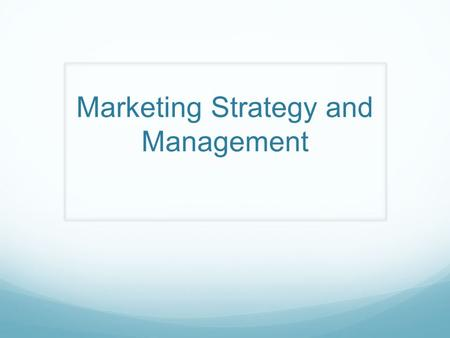 Marketing Strategy and Management. Introduction Strategic Market Planning SWOT Analysis Mission Statement Organizational Goals Corporate Strategy Marketing.