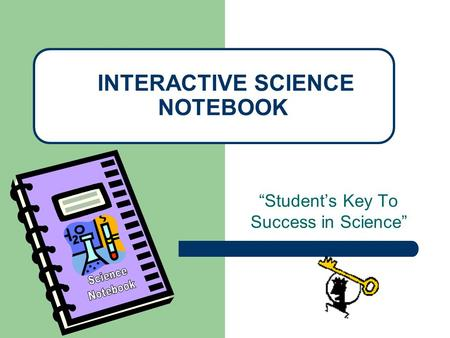 """Student's Key To Success in Science"" INTERACTIVE SCIENCE NOTEBOOK."