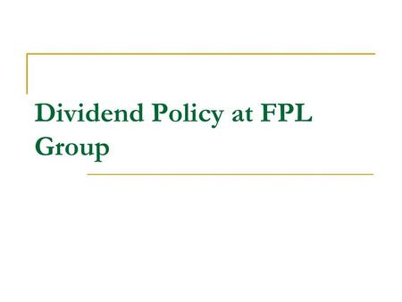 Dividend Policy at FPL Group
