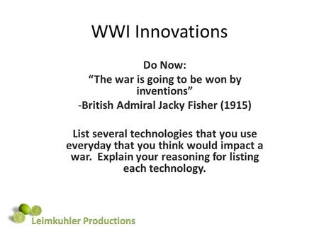 "WWI Innovations Do Now: ""The war is going to be won by inventions"""